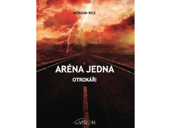 E-BOOK Aréna jedna - Otrokáři (Morgan Rice)